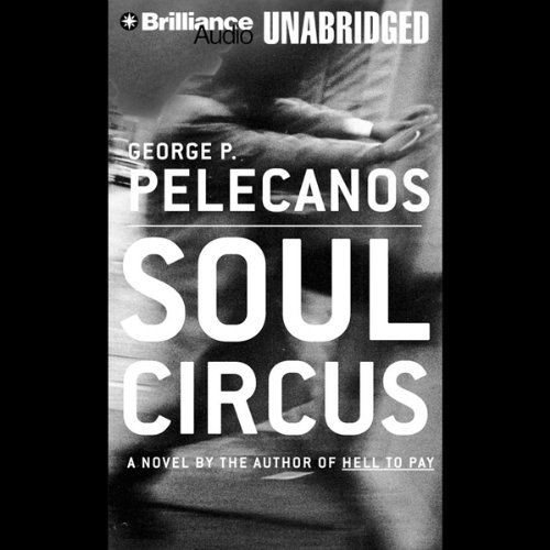 Soul Circus                   By:                                                                                                                                 George P. Pelecanos                               Narrated by:                                                                                                                                 Richard Allen                      Length: 9 hrs and 2 mins     24 ratings     Overall 3.8
