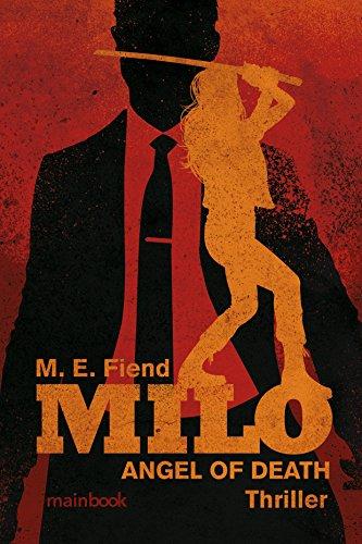 Milo - ANGEL OF DEATH: Thriller (English Edition)