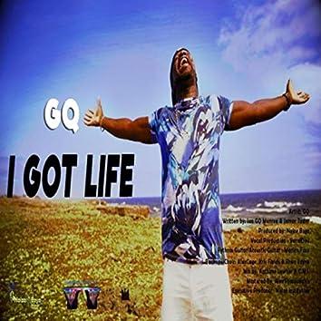 I Got Life