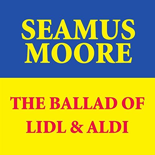 The Ballad Of Lidl & Aldi
