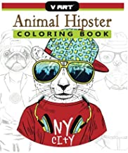 Animal Hipster Coloring Book: Pug Puppy, Cat , Dog, Rabbit, Fox and more in Hipster Fashion Coloring Book for Adults