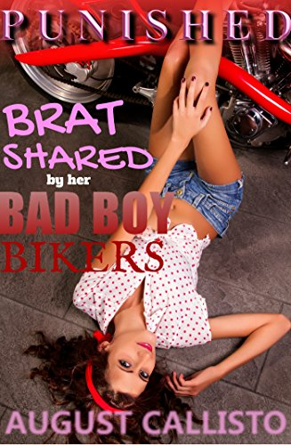 PUNISHED: The Brat Shared by her Bad-Boy Bikers (Menage MMF, Older Men, Bikers, Bad Boy, Alpha Male TABOO Erotica) (English Edition)