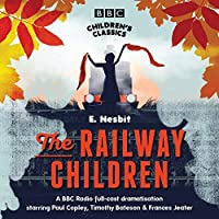 The Railway Children (BBC Children's Classics) by E. Nesbit(2006-08-07)