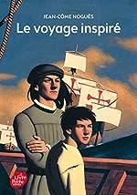 Le voyage inspiré de Jean-Côme Noguès