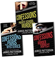 James Patterson Confessions 3 Books Collection Pack Set (Confession of a Murder Suspect:1, The Private School Murders:2, The Paris Mysteries:3) by James Patterson (2015-06-07)