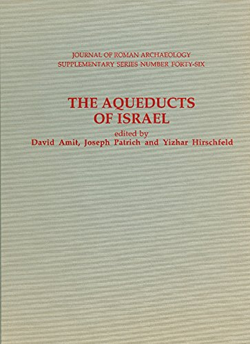 The Aqueducts Of Israel (Journal of Roman Archaeology Supplementary Series #46)