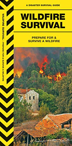 Wildfire Survival: Prepare For & Survive a Wildfire (Outdoor Skills and Preparedness)