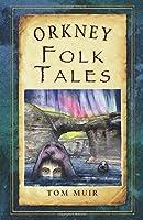 Orkney Folk Tales (Folk Tales: United Kingdom)