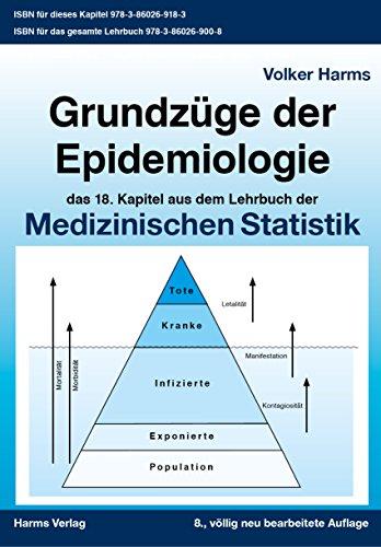 Grundzüge der Epidemiologie: das 18. Kapitel aus dem Lehrbuch der Medizinischen Statistik (Medizinische Statistik)