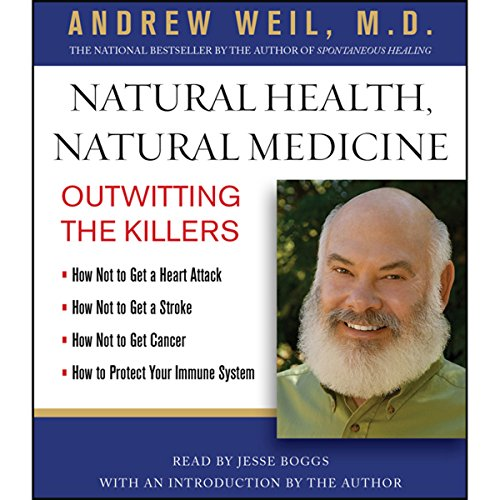 Natural Health, Natural Medicine     Outwitting the Killers              By:                                                                                                                                 Andrew Weil MD                               Narrated by:                                                                                                                                 Jesse Boggs                      Length: 1 hr and 55 mins     6 ratings     Overall 3.5