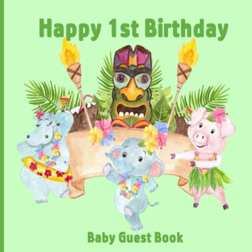 Happy 1st Birthday Baby Guest Book: Luau Hawaii Theme Decorations | Girl or Boy First Anniversary Party Sign in Memory Keepsake with Gift Log Tracker & Photos Space