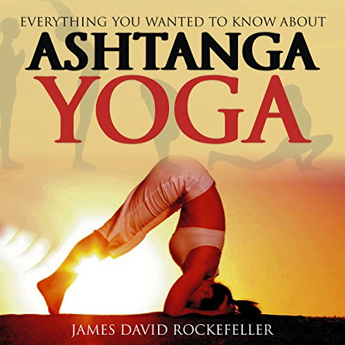 Everything You Wanted to Know About Ashtanga Yoga audiobook cover art