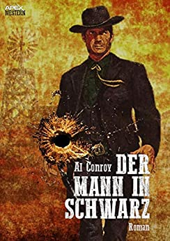 DER MANN IN SCHWARZ: Der Western-Klassiker! (German Edition) by [Al Conroy]
