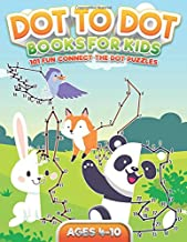 Dot To Dot Books For Kids Ages 4-10: 101 Fun Connect The Dot Puzzles for Kids Ages 4-6, 6-8, 8-10 | Boys & Girls Connect The Dots Activity Books