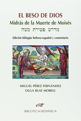 beso de Dios, El: Midrás de la muerte de moisés. edición bilingüe hebreo-español y comentario (Asociación bíblica española)