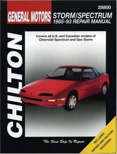 Chilton's General Motors Storm/Spectrum 1985-93 Repair Manual (Chilton's Total Car Care Repair Manual)