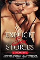 Explicit Sex Stories (2 Books in 1): Forbidden and Explicit Sex Taboo Bedtime Short Stories for Men Women and Couples