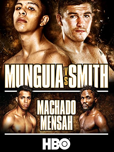 Boxing: Jaime Munguia vs. Liam Smith (7/21/18)