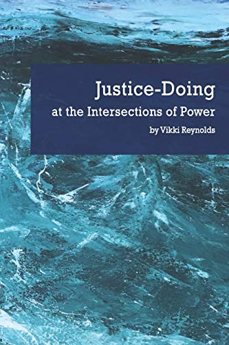 Justice-Doing at the Intersections of Power