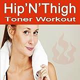 Hip'n'thigh Toner Workout