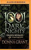 Dragon Revealed: A Dragon Kings Novella (1001 Dark Nights)