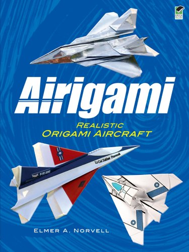 Airigami: Realistic Origami Aircraft (Dover Origami Papercraft)