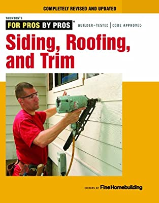 Siding, Roofing, and Trim: Completely Revised and Updated (Taunton's For Pros By Pros)