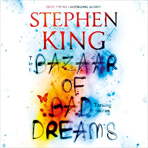 The Bazaar of Bad Dreams                   By:                                                                                                                                 Stephen King                               Narrated by:                                                                                                                                 Stephen King,                                                                                        Dylan Baker,                                                                                        Brooke Bloom,                   and others                 Length: 20 hrs and 11 mins     74 ratings     Overall 4.2