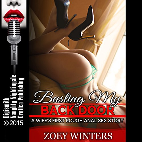 Busting My Back Door: A Wife's First Rough Anal Sex Story audiobook cover art