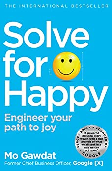 Solve For Happy: Engineer Your Path to Joy by [Mo Gawdat]