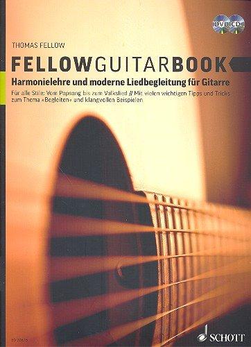 Fellow Guitar-Book : Harmonielehre und moderne Liedbegleitung für Gitarre inkl. CD+DVD [Musiknoten] Thomas Fellow
