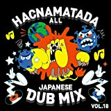 HACNAMATADA ALL JAPANESE DUB MIX VOL.18