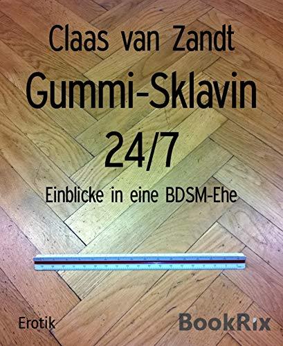 Gummi-Sklavin 24/7: Einblicke in eine BDSM-Ehe