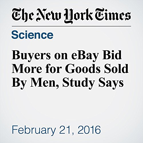 Buyers on eBay Bid More for Goods Sold By Men, Study Says audiobook cover art