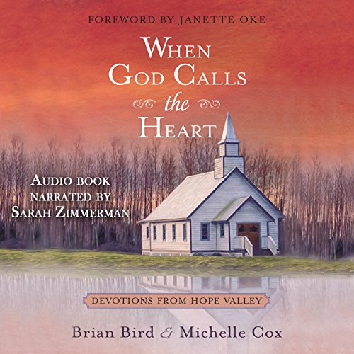 When God Calls the Heart: Devotions from Hope Valley                   De :                                                                                                                                 Brian Bird,                                                                                        Michelle Cox                               Lu par :                                                                                                                                 Sarah Zimmerman                      Durée : 3 h et 10 min     Pas de notations     Global 0,0