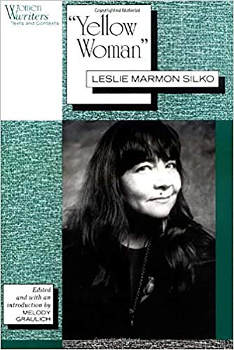 'Yellow Woman': Leslie Marmon Silko (Women Writers: Texts and Contexts)