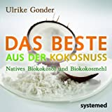 Das Beste aus der Kokosnuss: Natives Bio-Kokosöl und Bio-Kokosmehl