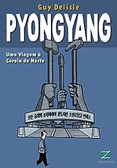 Pyongyang: Uma viagem à Coreia do Norte (Terra Clara) (Portuguese Edition) by [Guy Delisle, Claudio R. Martini]
