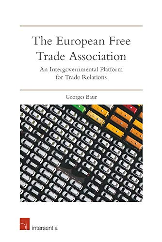 The European Free Trade Association: An Intergovernmental Platform for Trade Relations
