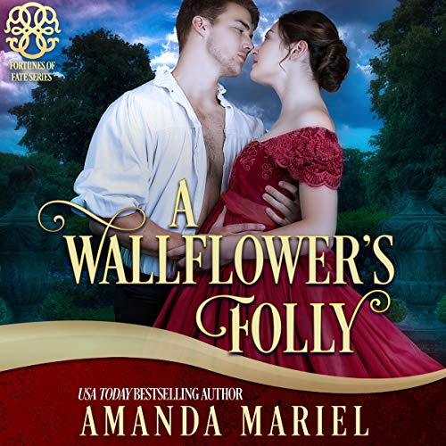 A Wallflower's Folly Audiobook By Amanda Mariel,                                                                                        Fortunes of Fate cover art