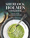 Sherlock Holmes Cookbook: Dining with Mrs. Hudson Kitchen