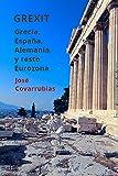 GREXIT: Grecia, España, Alemania, y resto Eurozona