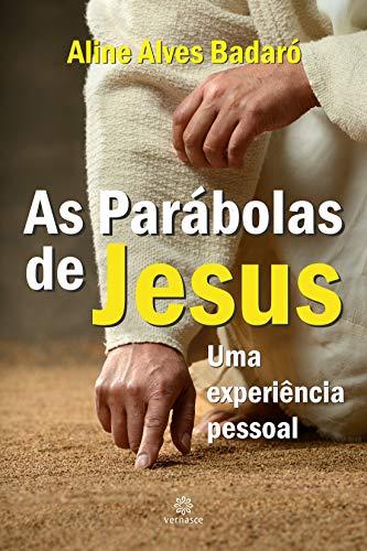 As Parábolas de Jesus: Uma experiência pessoal