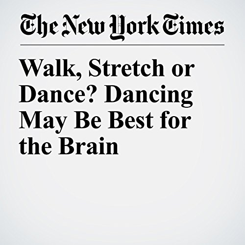 Walk, Stretch or Dance? Dancing May Be Best for the Brain copertina