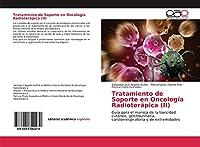 Tratamiento de Soporte en Oncología Radioterápica (II): Guía para el manejo de la toxicidad cutánea, génitourinaria, cardiorrespiratoria y de extremidades