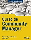 Curso de Community Manager (Manuales Imprescindibles)