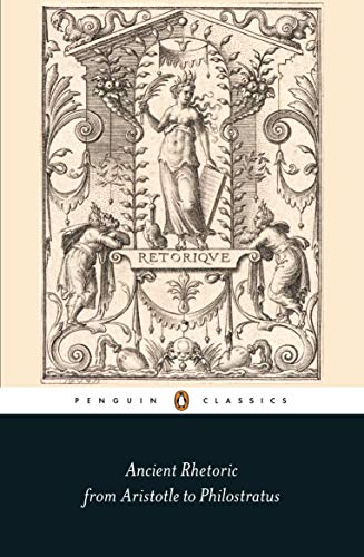 Compare Textbook Prices for Ancient Rhetoric: From Aristotle to Philostratus Penguin Classics  ISBN 9780141392646 by Habinek, Thomas