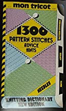 Mon Tricot: 1300 Pattern Stitches, Advice, Hints, Knitting Dictionary
