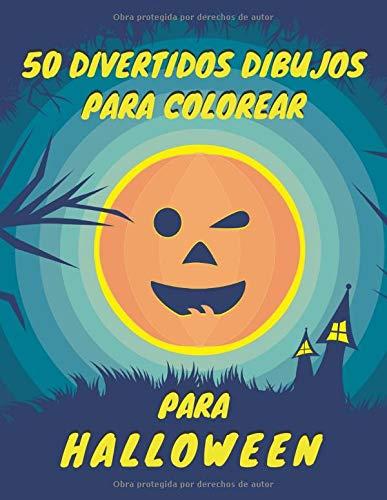 50 divertidos dibujos para colorear para halloween: Divertido libro para colorear para niños, preescolares, niños pequeños, niñas y niños