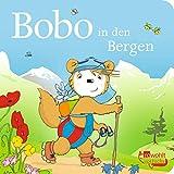 Bobo in den Bergen (Bobo Siebenschläfer: Pappbilderbücher)